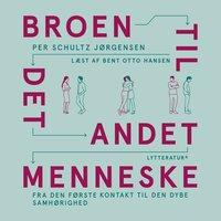 Broen til det andet menneske - Per Schultz Jørgensen