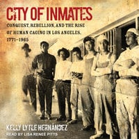 City of Inmates - Kelly Lytle Hernández