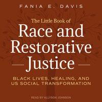 The Little Book of Race and Restorative Justice - Fania E. Davis