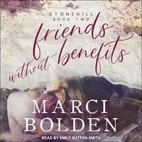 Friends Without Benefits - Marci Bolden