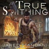True Smithing - Jared Mandani