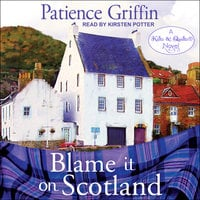 Blame It On Scotland - Patience Griffin