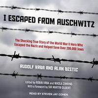 I Escaped from Auschwitz - Rudolf Vrba, Alan Bestic