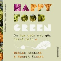 Happy Food Green - Henrik Ennart, Niklas Ekstedt