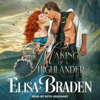 The Making of a Highlander - Elisa Braden