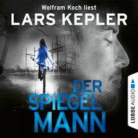 Der Spiegelmann - Joona Linna, Teil 8 - Lars Kepler