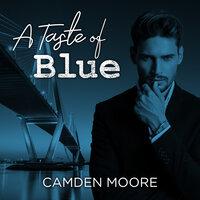 A Taste of Blue - Camden Moore