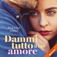 Dammi tutto il tuo amore - Alessia Iorio