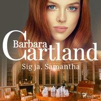 Sig ja, Samantha - Barbara Cartland