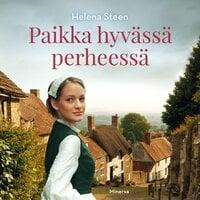 Paikka hyvässä perheessä - Helena Steen