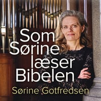 Som Sørine læser Bibelen - Sørine Gotfredsen