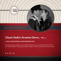 Classic Radio's Greatest Shows, Vol. 4 - Black Eye Entertainment