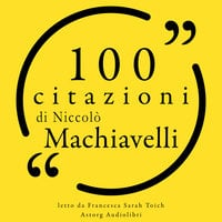 100 citazioni di Nicolas Machiavelli - Nicolas Machiavelli