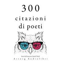 300 citazioni di poeti - Charles Baudelaire, Alfred de Musset, Alphonse de Lamartine