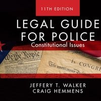 Legal Guide for Police: Constitutional Issues - Craig Hemmens, Jeffery T Walker