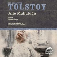 Aile Mutluluğu - Lev Nikolayeviç Tolstoy