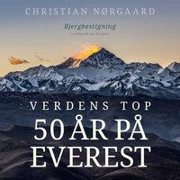Verdens top. 50 år på Everest - Christian Nørgaard
