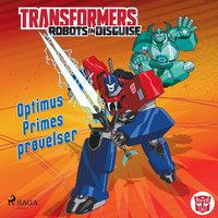 Transformers - Robots in Disguise - Optimus Primes prøvelser - John Sazaklis, Steve Foxe
