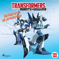 Transformers - Robots in Disguise - Autobotternes rejsehold - Steve Foxe