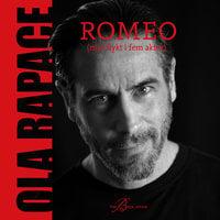 Romeo : (min flykt i fem akter) - Ola Rapace