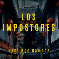Los impostores - Santiago Gamboa