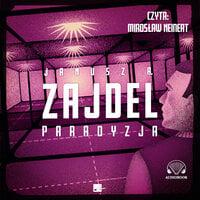 Paradyzja - Janusz A. Zajdel