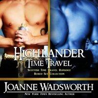 Highlander Time Travel: Scottish Time Travel Romance Boxed Set Collection - Joanne Wadsworth