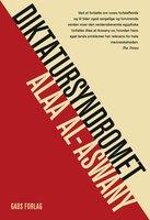 Diktatursyndromet - Alaa al-Aswany