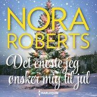 Det eneste jeg ønsker mig til jul - Nora Roberts