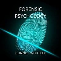 Forensic Psychology - Connor Whiteley