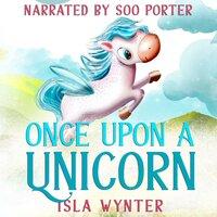 Once Upon a Unicorn - Isla Wynter