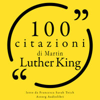 100 citazioni di Martin Luther King - Martin Luther King