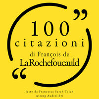 100 citazioni di Francois de la Rochefoucauld - François de la Rochefoucauld