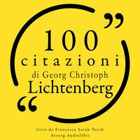100 citazioni di Georg Christoph Lichtenberg - Georg Christoph Lichtenberg