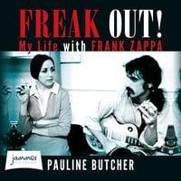 Freak Out! My Life with Frank Zappa - Pauline Butcher