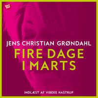Fire dage i marts - Jens Christian Grøndahl