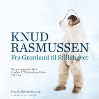 Fra Grønland til Stillehavet - Knud Rasmussen