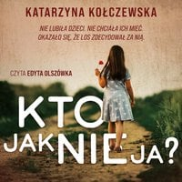 Kto jak nie ja - Katarzyna Kołczewska