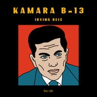 Kamara B-13 - Irving Reis