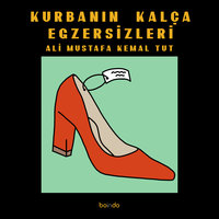 Kurbanın Kalça Egzersizleri - Ali Mustafa Kemal Tut