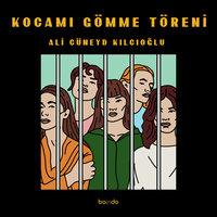 Kocamı Gömme Töreni - Ali Cüneyt Kılcıoğlu