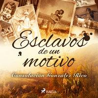 Esclavos de un motivo - Consolación González Rico