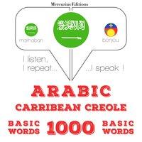 Arabic – Carribean Creole : 1000 basic words