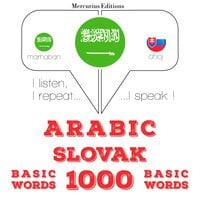 Arabic – Slovak : 1000 basic words - JM Gardner