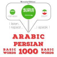 Arabic – Persian : 1000 basic words