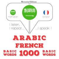 Arabic – French : 1000 basic words - JM Gardner