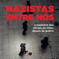 Nazistas entre nós - Marcos Guterman