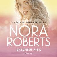 Unelmien aika - Nora Roberts
