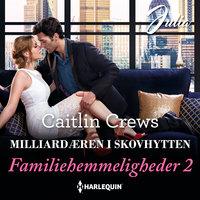 Milliardæren i skovhytten - Caitlin Crews