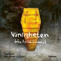 Vänligheten - John Ajvide Lindqvist